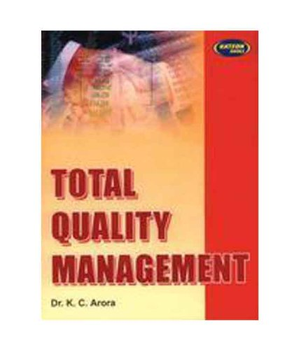 Total Quality Management: Dr. K.C. Arora