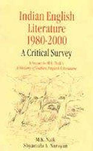 Indian English Literature: 1980-2000: A Critical Survey: M.K. Naik and