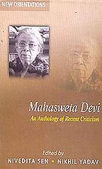 MAHASWETA DEVI: An Anthology of Recent Criticism: Nivedita Sen and