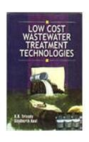 Low Cost Wastewater Treatment Technologies: R K Trivedy