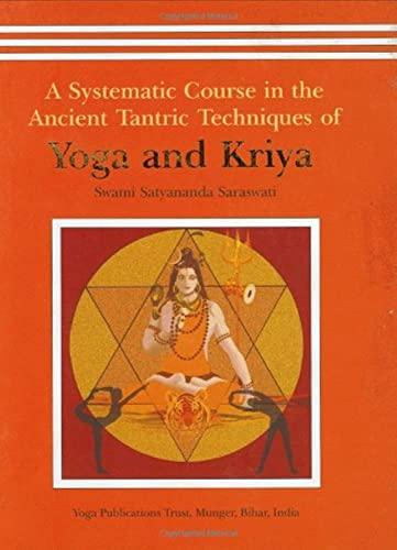 Yoga and Kriya: Saraswati, Swami Satyananda