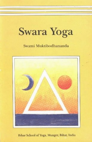 Swara Yoga: The Tantric Science of Brain: Swami Muktibodhananda