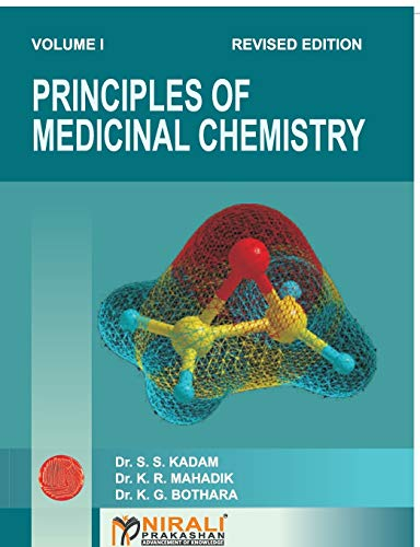 Principles of Medicinal Chemistry Vol-I: Dr.Kadam, Dr.Mahadik, Dr.Bothara