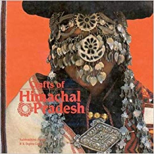 Crafts of Himachal Pradesh (Living Traditions of India Series)