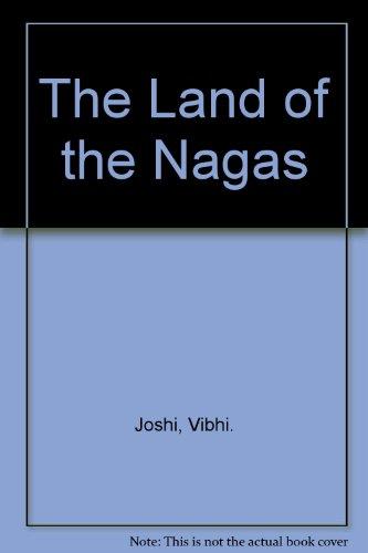The Land of the Nagas: Vibha Joshi
