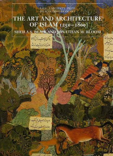 9788185822280: The Art and Architecture of Islam : 1250-1800