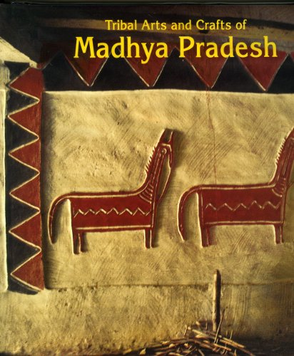 Tribal Arts and Crafts of Madhya Pradesh (Living Traditions of India): Ashi, Manohar