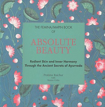 9788185822532: Absolute Beauty: Radiant Skin and Inner Harmony Through the Ancient Secrets of Ayurveda