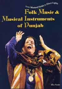 Folk Music & Musical Instruments of Punjab: From Mustard Fields to Disco Lights (With audio CD)...