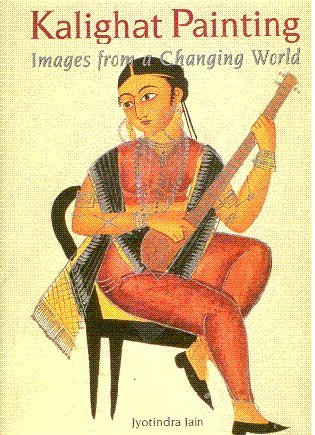 9788185822648: Kalighat painting: Images from a changing world