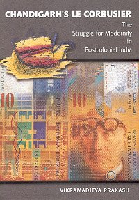 9788185822990: Chandigarh's Le Corbusier: The Struggle for Modernity in Postcolonial India
