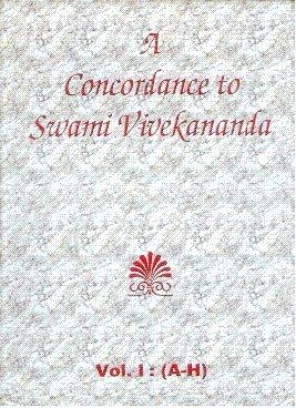 A Concordance to Swami Vivekananda (Vol. I : A-H): Vivekananda