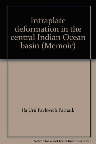 Intraplate Deformation in the Central Indian Ocean (Memoir No. 39): Yu.P. Neprochnov, D. Gopala Rao...