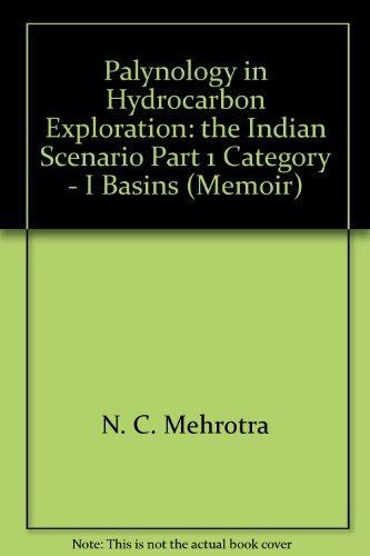 Palynology in Hydrocarbon Exploration (The Indian Scenario): N.C. Mehrotra, B.S.