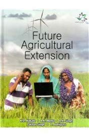 FUTURE AGRICULTURAL EXTENSION: K,D, KOKATE, A.K.