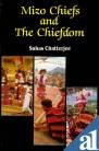 9788185880723: Mizo chiefs and the chiefdom