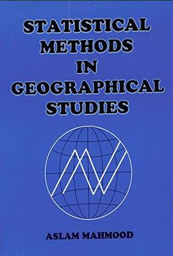 Statistical Methods in Geographical Studies: Student Edition: Aslam Mahmood