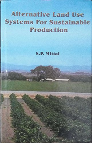 Alternative Land Use Systems for Sustainable Production: S P Mittal