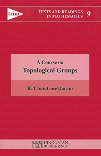 9788185931104: A Course on Topological Groups (Texts and Readings in Mathematics)