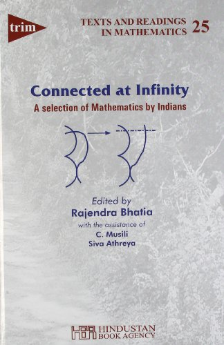 Connected at Infinity: Selected Mathematics by Indians: Bhatia, Rajendra (Ed.)