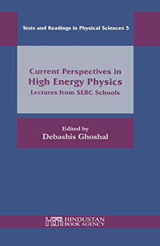 9788185931494: Current Perspectives in High Energy Physics: Lectures from SERC Schools (Texts and Readings in Physical Sciences)
