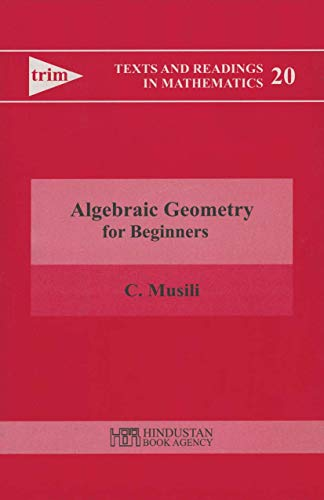 9788185931661: Algebraic Geometry for Beginners (Texts and Readings in Mathematics)