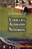 Manual of Library Automation and Networking: N R Satyanarayana