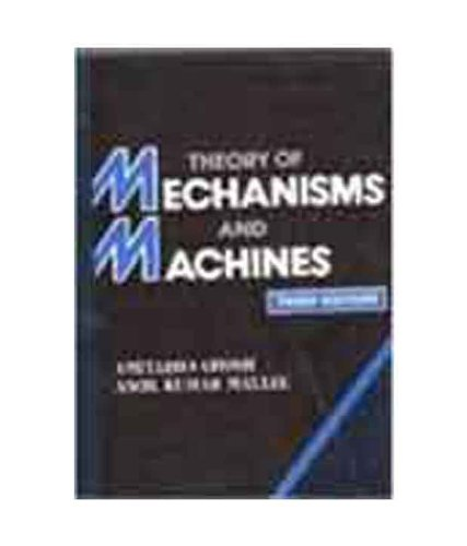 THEORY OF MECHANISMS AND MACHINES, 3RD ED.: Amitabha Ghosh and