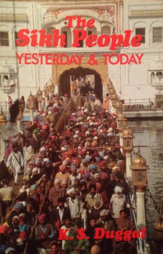 The Sikh People: Yesterday and Today: Duggal, K.S.