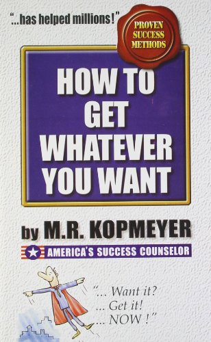 How to Get Whatever You Want (9788185944418) by M.R. Kopmeyer