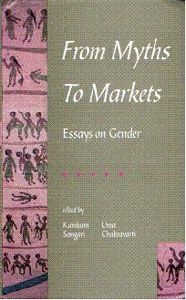 From Myths to Markets: Essays on Gender: Kumkum Sangari and