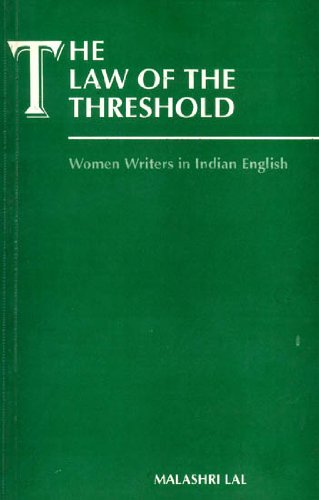 Law of the Threshold : Women Writers in Indian English: Malashri Lal