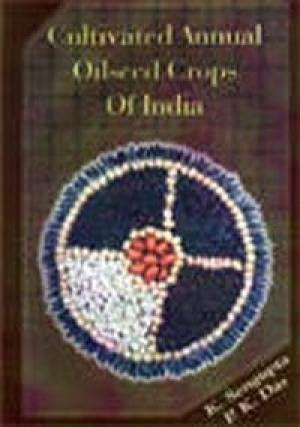 Cultivated Annual Oilseed Crops of India: K. Sengupta and P.K. Das