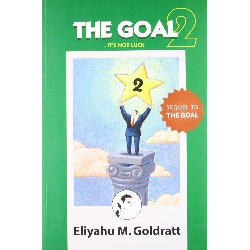 The Goal II: It`s Not Luck (The Sequel to THE GOAL): Eliyahu M.Goldratt