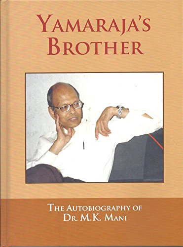 Yamarajas Brother: The Autobiograohy of Dr. M.K.: M.K. Mani