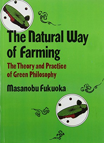 9788185987002: Natural Way of Farming: The Theory and Practice of Green Philosophy