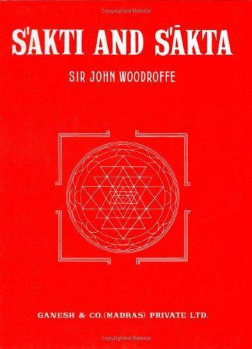 Sakti and Sakta: Sir John Woodroffe