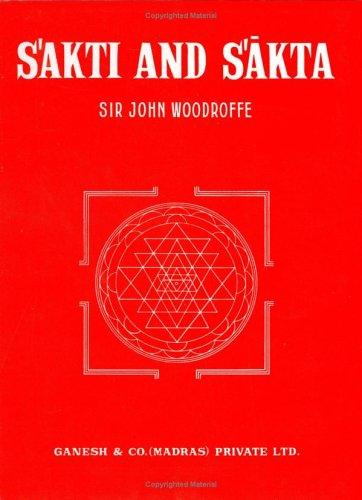 Sakti And Sakta: Essays And Addresses
