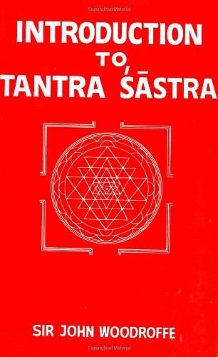 Introduction to Tantra Sastra: Sir John Woodroffe