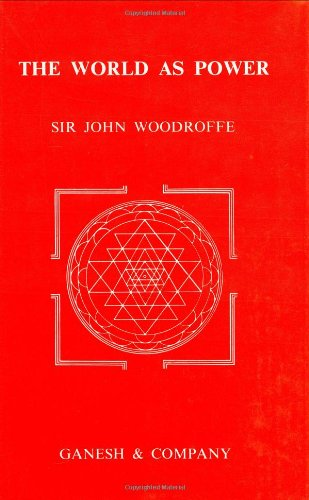 The World as Power: Sir John Woodroffe
