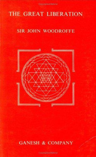 The Great Liberation (Mahanirvana Tantra): Sir John Woodroffe