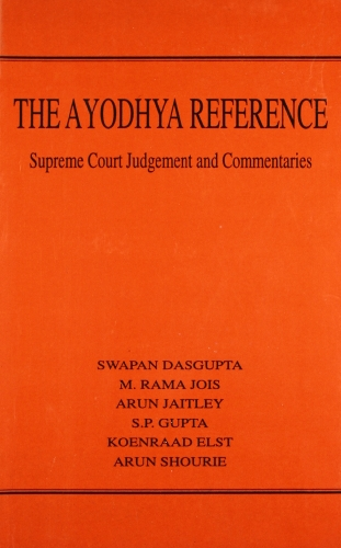9788185990309: The Ayodhya Reference: Supreme Court Judgement and Commentaries