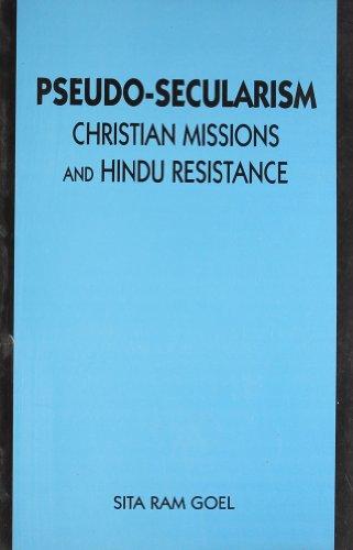 Pseudo-Secularism: Christian Missions, and Hindu Resistance: Sita Ram Goel