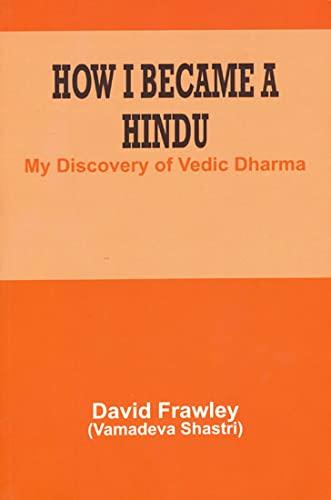 9788185990606: How I Became a Hindu: My Discovery of Vedic Dharma