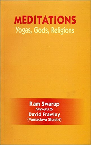 Meditations: Yogas, Gods, Religions: Ram Swarup (Author) & David Frawley (frwd)