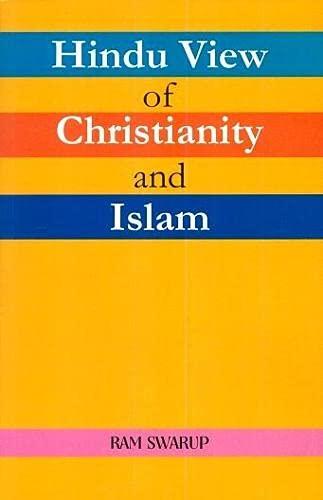 Hindu View of Christianity and Islam: Ram Swarup