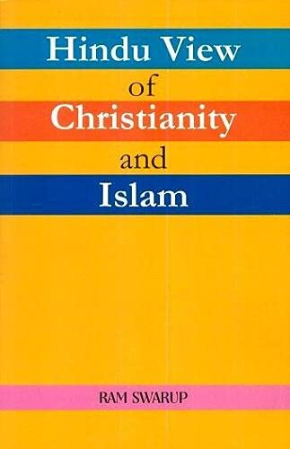 Hindu View of Christianity and Islam: Ram Swarup