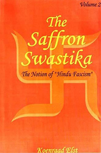 9788185990699: The Saffron Swastika: The Notion of