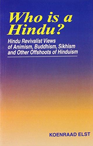 Who Is A Hindu: Hindu Revivalist Views: Elst, Koenraad