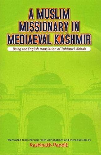 A Muslim Missionary in Mediaeval Kashmir (Tohfatu'l-Ahbab): Kashinath Pandit